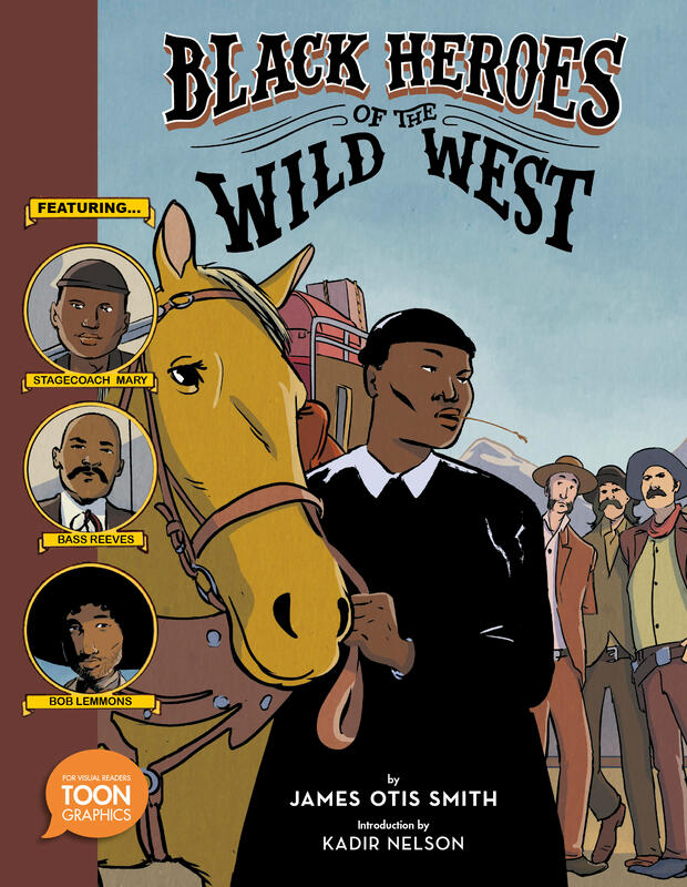 Black Heroes of the Wild West - TOON Books